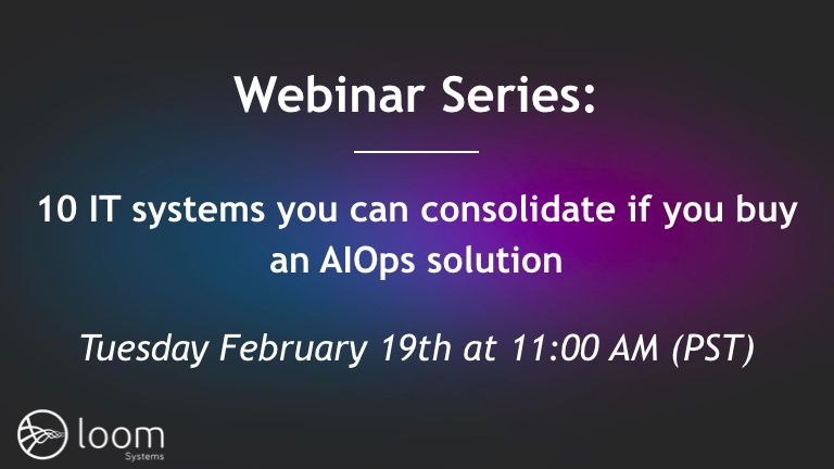 Webinar Series: 10 IT Systems You Can Consolidate if You Buy an AIOps Solution