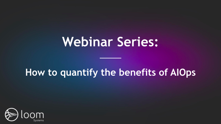 Webinar Series: Benefits of AIOps