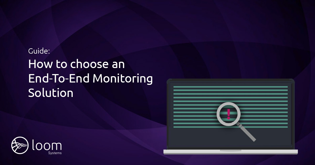 How to Choose An End-To-End Monitoring Solution?