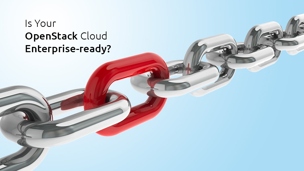 6 Tips to Make Your OpenStack Environment Enterprise Ready