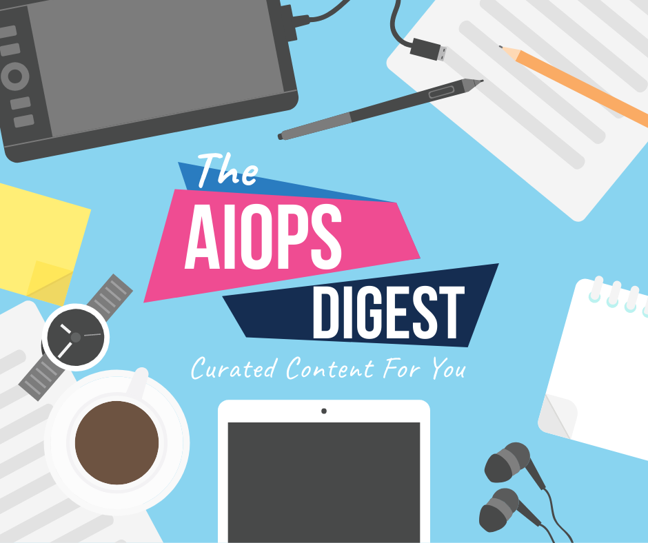 AIOps Weekly Digest
