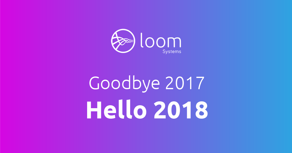 Goodbye 2017, Hello 2018: A letter from Loom's CEO